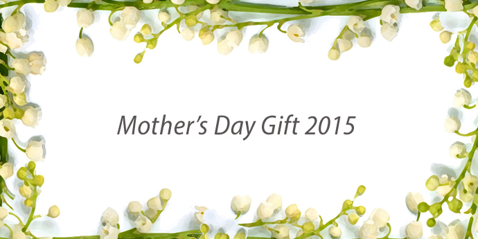 Mother's Day 2015 開催日:5/1〜5/10